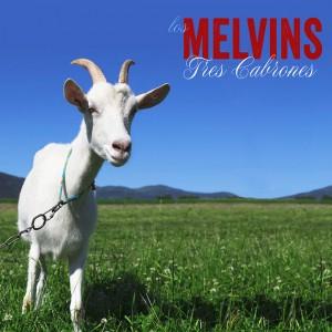 (the) Melvins - Tres Cabrones (2013)