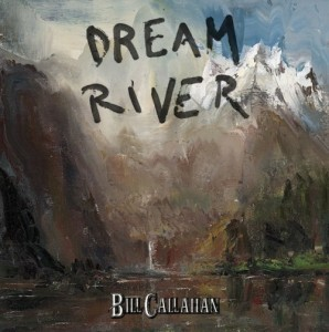 Bill Callahan - Dream River (2013)