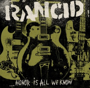 Rancid - ...Honor Is All We Know (2014)