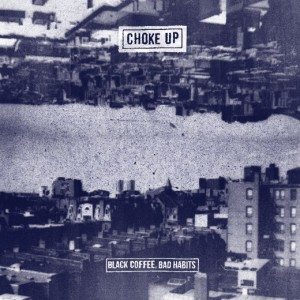 Choke Up - Black Coffee, Bad Habits (2015)