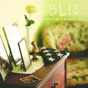 Blis. - Starting Fires in My Parents House (2015)