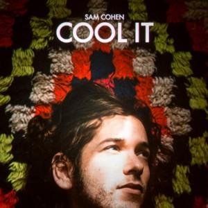 Sam Cohen - Cool It (2015)