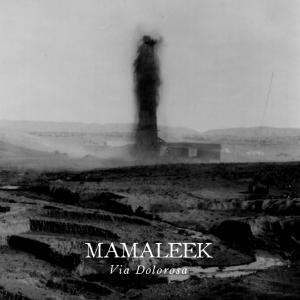 Mamaleek - Via Dolorosa (2015)