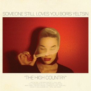 Someone Still Loves You Boris Yeltsin - The High Country (2015)